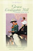 Grace Livingston Hill Collection No. 6