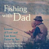 Fishing with Dad: Lessons of Love and Lure from Father to Son