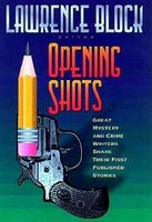 Opening Shots: Favorite Mystery and Crime Writers Share Their First Published Stories