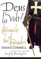 Deus Lo Volt!: A Chronicle of the Crusades