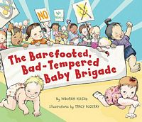 The Barefooted, Bad-Tempered, Baby Brigade