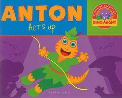 Anton Acts Up