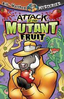 Attack of the Mutant Fruit