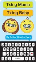 Txting Mamas Txting Babies