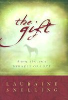 The Gift : A Horse, a Boy and a Miracle of Love