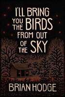 I'll Bring You the Birds from out of The Sky