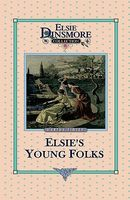 Elsie's Young Folks