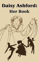 Daisy Ashford: Her Book