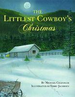 The Littlest Cowboy's Christmas
