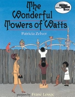 Wonderful Towers of Watts