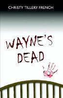 Wayne's Dead