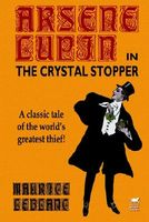 Arsene Lupin In The Crystal Stopper