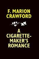 A Cigarette-Maker's Romance