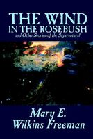 Wind in the Rose Bush and Other Stories of the Supernatural