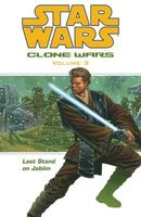 Star Wars Clone Wars, Volume #3: Last Stand on Jabiim