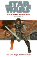 Star Wars Clone Wars, Volume #8: The Last Siege, The Final Truth