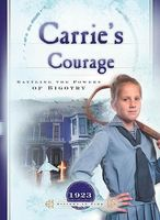 Carrie's Courage: Battling the Powers of Bigotry