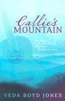 Callie's Mountain: One Couple's Three-Part Romance Sings Across the Misty Mountains