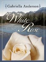 White Rose by Gabriella Anderson