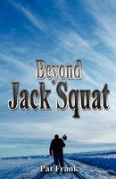 Beyond Jack Squat