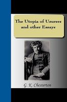 The Utopia Of Usurers And Other Essays