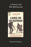 A Noose for the Desperado