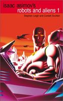 Isaac Asimov's Robots and Aliens, Volume 1