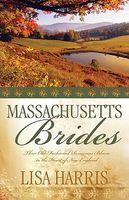 Massachusetts Brides (Romancing America: Massachusetts)