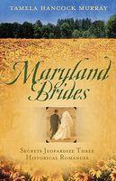 Maryland Brides (Romancing America: Maryland)