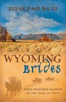 Wyoming Brides (Romancing America: Wyoming)