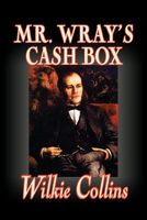 Mr. Wray's Cash Box; Or, The Mask And The Mystery