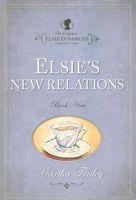 Elsie's New Relations