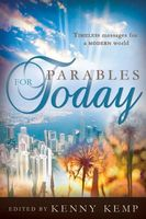 Parables for Today by David Farland