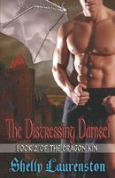 The Distressing Damsel / About a Dragon by Shelly Laurenston
