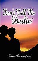 Don'T Call Me Darlin'