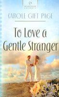 To Love A Gentle Stranger