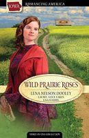 Wild Prairie Roses (Romancing America: Iowa)