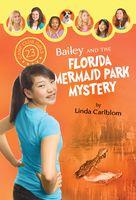 Bailey and the Florida Mermaid Park Mystery