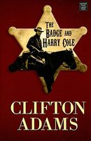 The Badge and Harry Cole