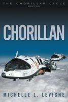 Chorillan, Bk 4, the Chorillan Cycle
