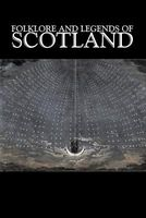 Folklore And Legends Of Scotland