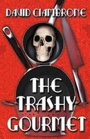 The Trashy Gourmet