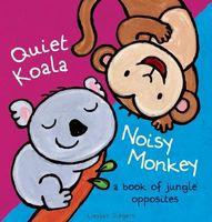 Quiet Koala Noisy Monkey