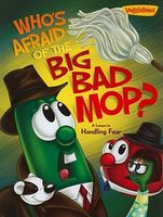 Who's Afraid of the Big Bad Mop?: A Lesson in Handling Fear