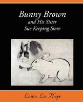 Bunny Brown and His Sister Sue Keeping Store
