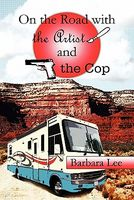 On The Road With The Artist And The Cop