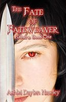 The Fate of Fateweaver: Rohara: Book One