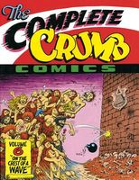 """The Complete Crumb Comics Vol. 6: """"On The Crest Of A Wave"""""""
