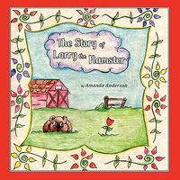 The Story of Larry the Hamster