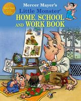 Mercer Mayer's Little Monster Home School and Work Book